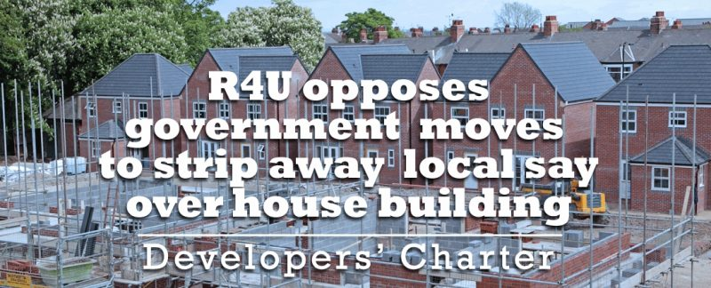 R4U opposes government moves to strip away local planning control that could see 'tens-of-thousands of houses dumped on Uttlesford'
